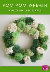 How to Make a Pom Pom Wreath with Video Tutorial by Studio Knit