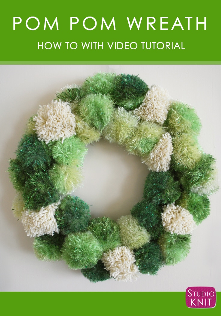 How to Make a Pom Pom Wreath with Video Tutorial by Studio Knit