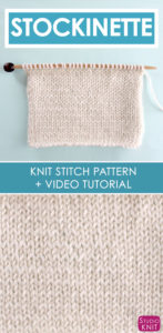 Stockinette Knit Stitch Pattern and Free Video Tutorial by Studio Knit #StudioKnit #knitstitchpattern