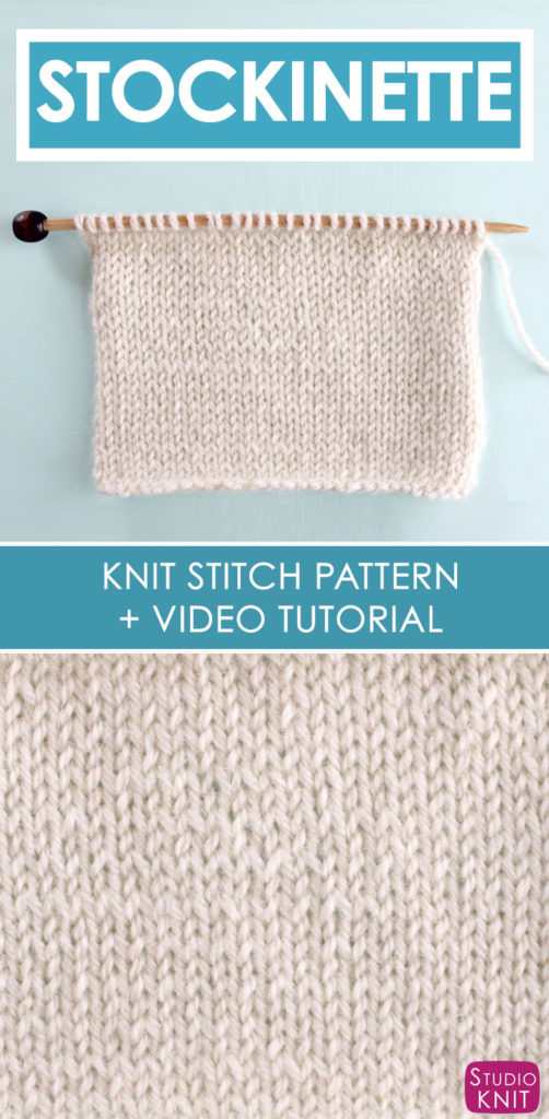Stockinette Knit Stitch Pattern and Free Video Tutorial by Studio Knit #StudioKnit #knitstitchpattern