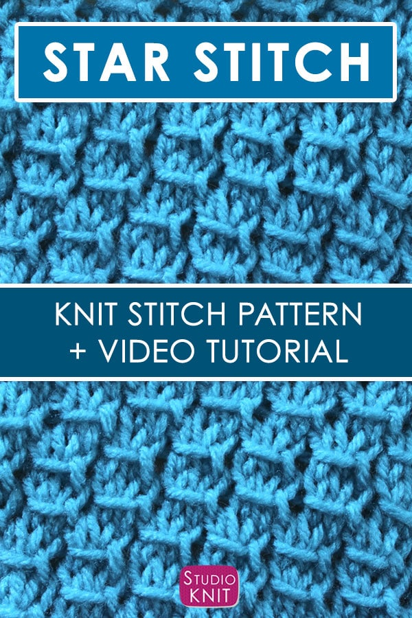 Knit the Star Stitch with Written Pattern and Video Tutorial by Studio Knit.