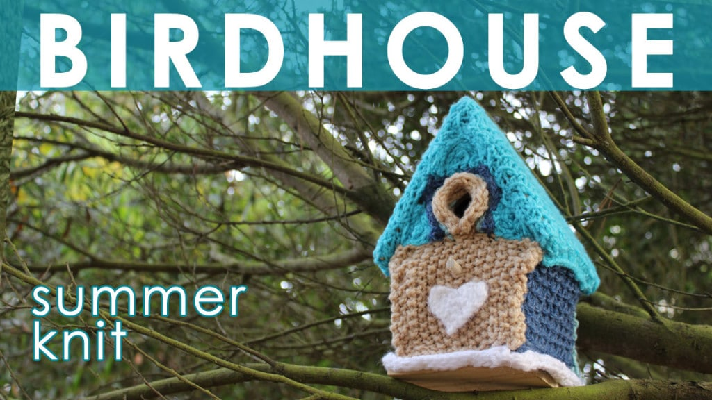 Learn how to knit a BIRDHOUSE