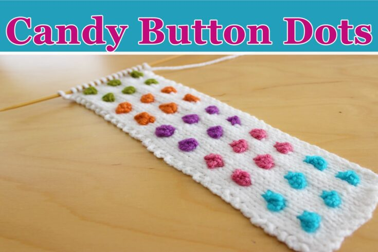 How to Knit Candy Button Dots Cuff Bracelet Pattern with Video Tutorial