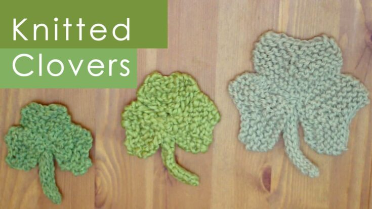 Knit Shamrock Clover Pattern with Video Tutorial