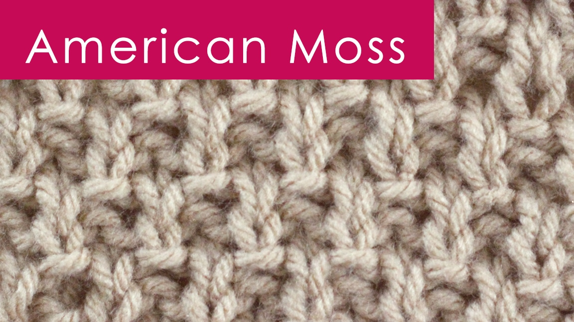 How to Knit the AMERICAN MOSS Stitch