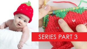 How to Knit a Strawberry Baby Hat - A Part 5 Series by Studio Knit