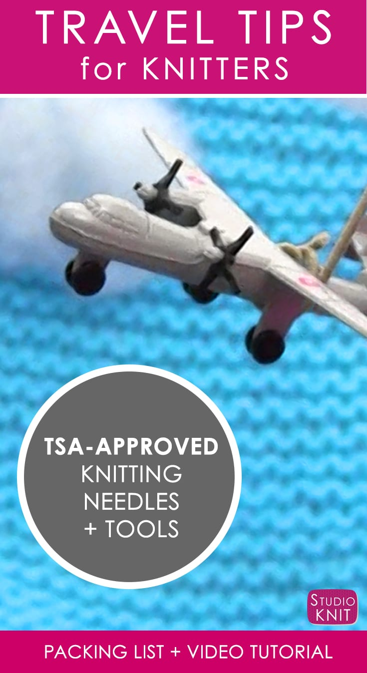 TSA Travel Tips for Knitters with Video Tutorial | Studio Knit