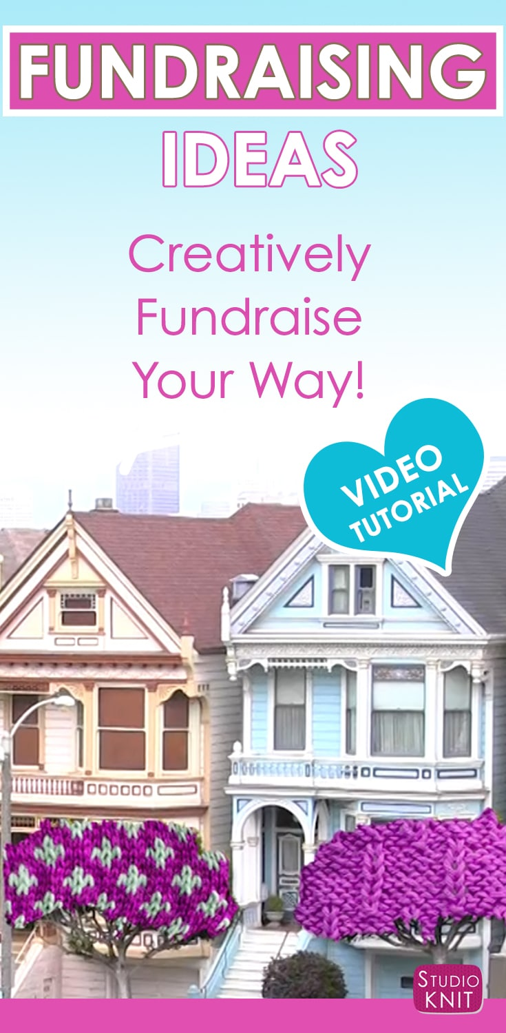 Fundraising Ideas - Creatively Fundraise Your Way with Studio Knit on YouTube includes Video Tutorial.
