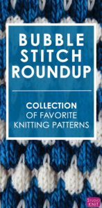 Bubble Knit Stitch Pattern Project Roundup by Studio Knit