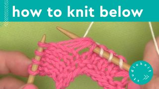 How to Knit Below Technique with pink yarn and knitting needles