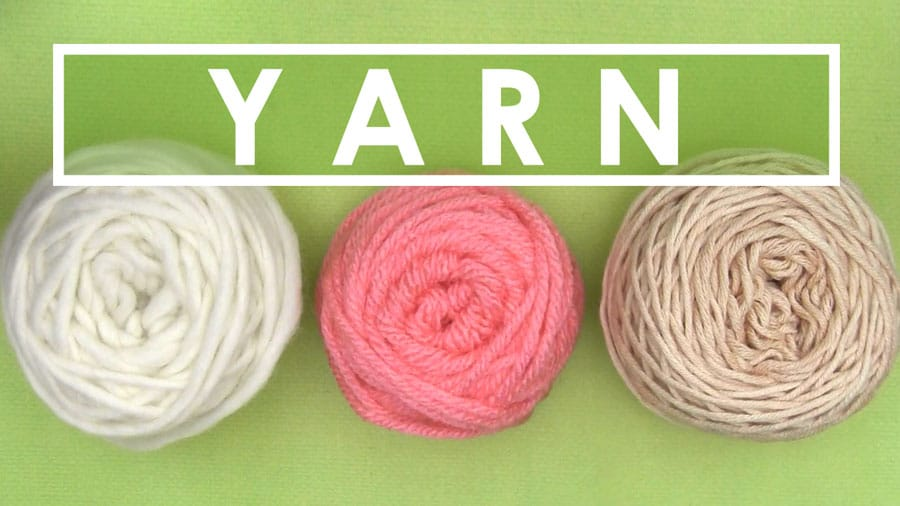 Yarn - How to Select Tools to Start Knitting in the Absolute Beginner Knitting Series by Studio Knit