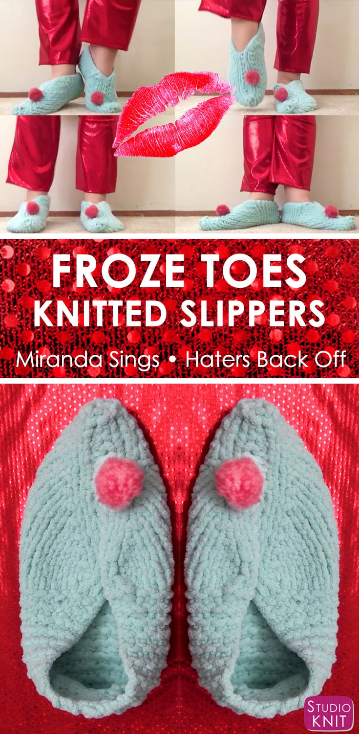 Froze Toes Knitted Slippers for Miranda Sings of Haters Back Off. Learn how to knit these easy, cozy booties with free knitting pattern and video tutorial by Studio Knit.
