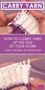 How to Carry Yarn Up the Side of Your Work with Video Tutorial by Studio Knit #studioknit