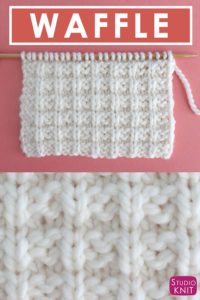 Waffle Knit Stitch Pattern Easy for Beginning Knitters by Studio Knit with Video Tutorial