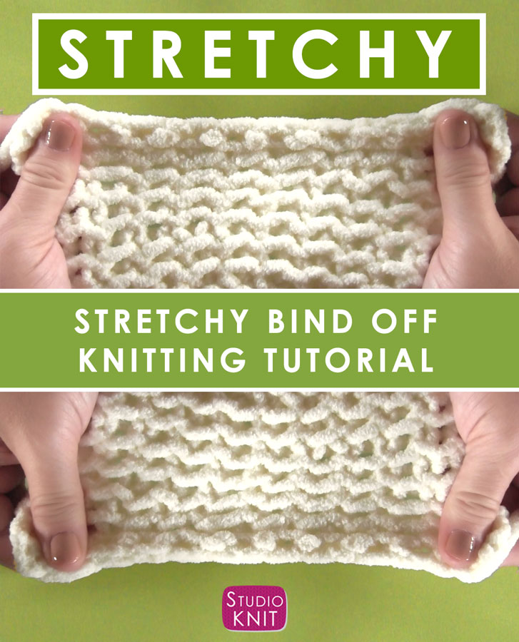 Easy Stretchy Bind Off For Knitting With Video Tutorial Studio Knit