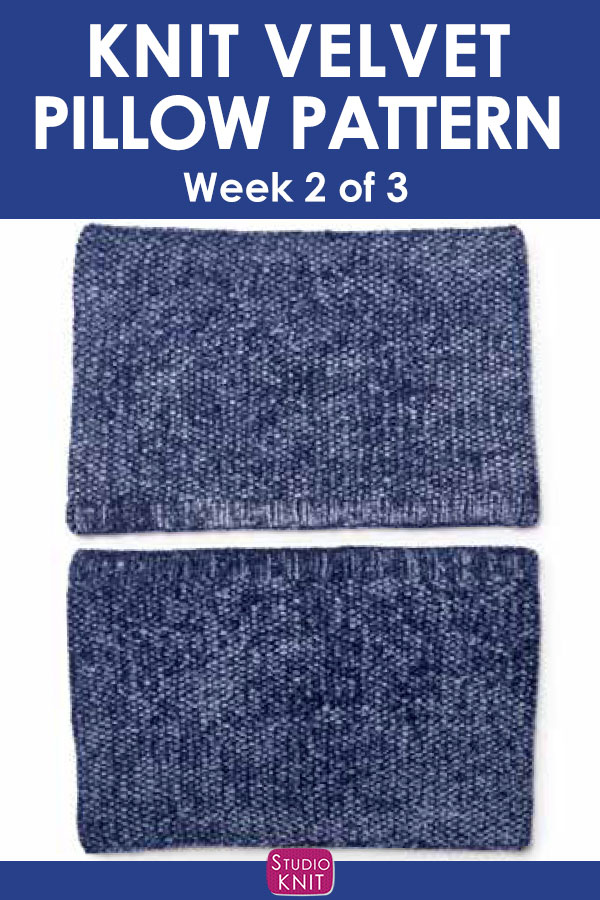 Velvet Knit Pillow Pattern, week 2 of 3. Get free knitting pattern and watch video tutorial by Studio Knit