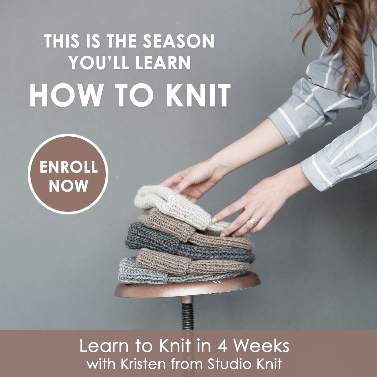 This is the Season I'll Learn How to Knit with the Absolute Beginner Knitting Series by Kristen from Studio Knit