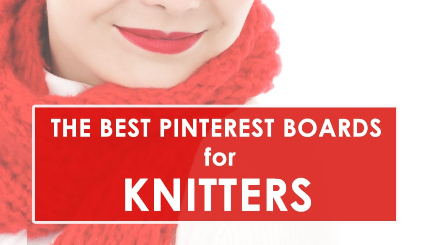 The Best Pinterest Boards for Knitters