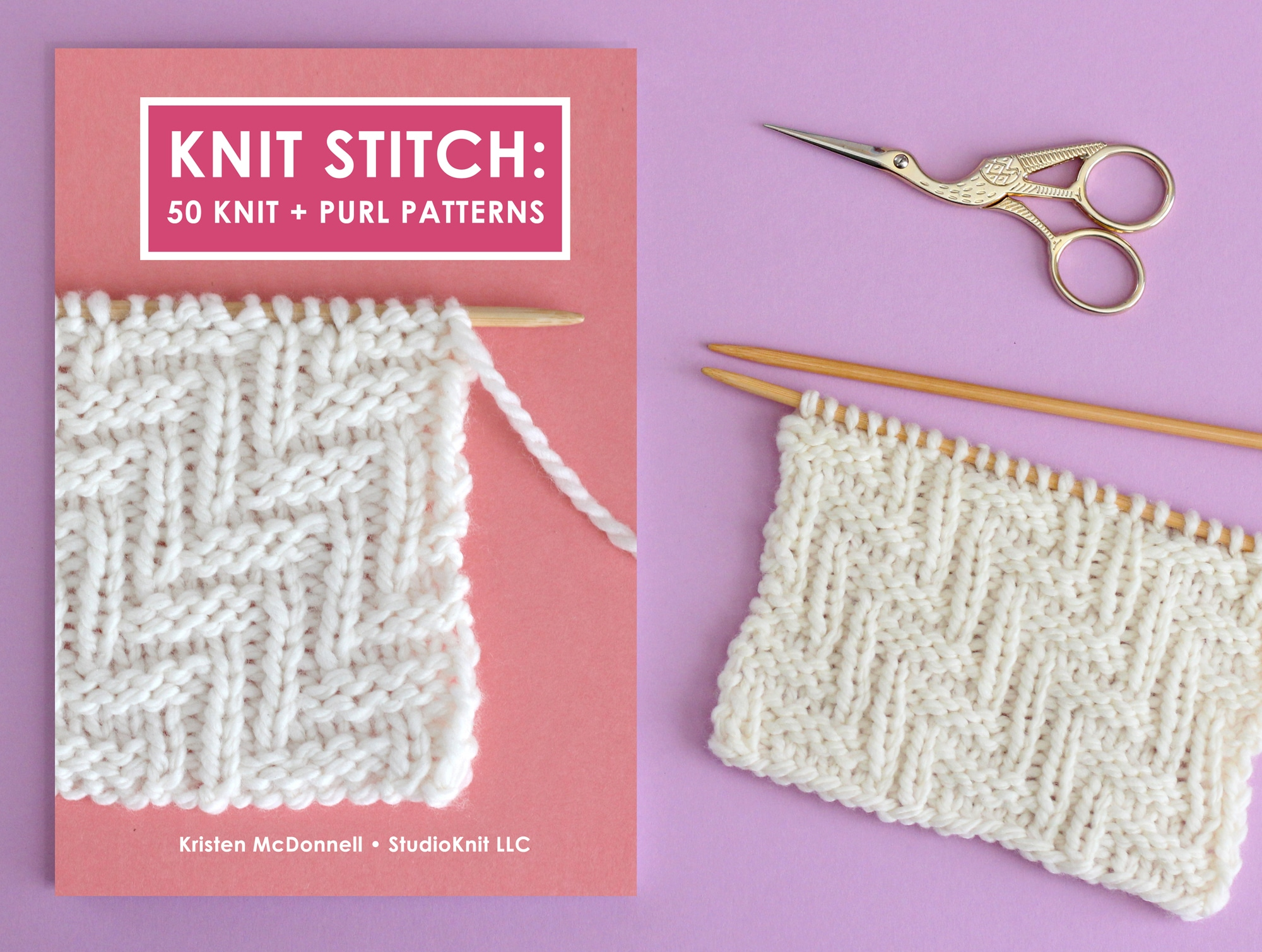 KNIT STITCH: 50 Knit + Purl Patterns by Studio Knit's Kristen McDonnell
