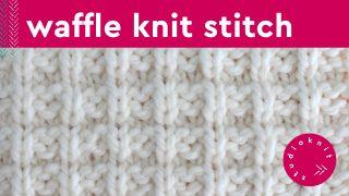 Waffle Knit Stitch Pattern