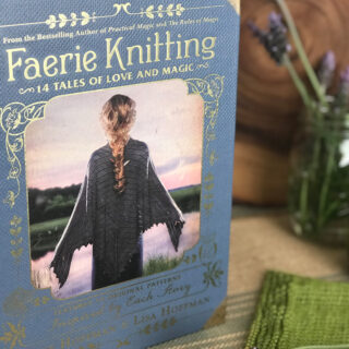 Knitting Book Cover of Faerie Knitting by Alice Hoffman and Lisa Hofmann