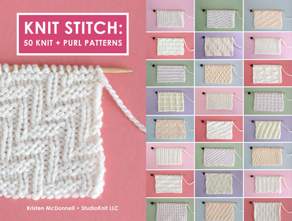 Knit Stitch: 50 Knit + Purl Patterns book cover by Kristen McDonnell.