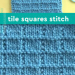 Tile Squares stitch pattern in blue colored yarn.